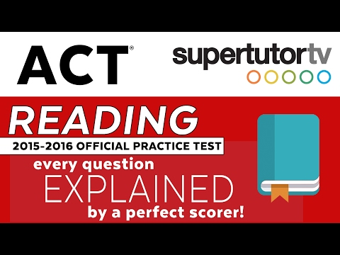 ACT EXPLANATIONS READING: 2016-2017 Official Practice Test from a perfect scorer!  72C