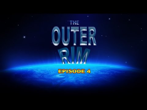 """""""The Outer Rim"""" Podcast Episode 4"""