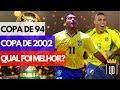 Copa de 94 ou 2002: Qual foi melhor? | UD NA COPA