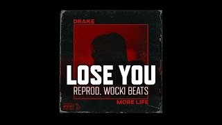 Drake -  Lose You (Instrumental) (Reprod. Wocki Beats) | More Life