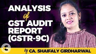 Analysis Of Gst Audit Report Gstr-9c