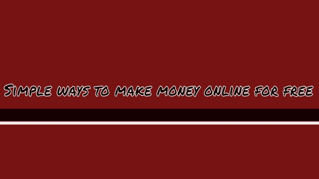 simple ways to make money online for start earning today simple ways to make money online for start earning today