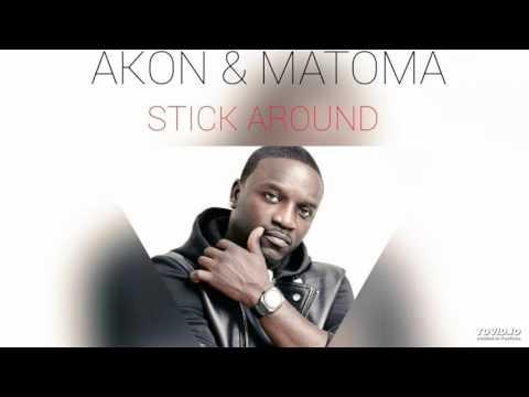 Akon & Matoma - Stick Around [New 2015]