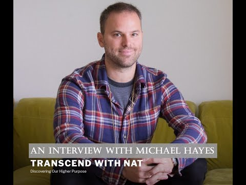 An Interview with Michael Hayes ~ Transcend with NAT