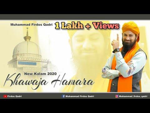 New Manqabat Khwaja Garib Nawaz - Khwaja Hamara - Muhammad Firdos Qadri 2020