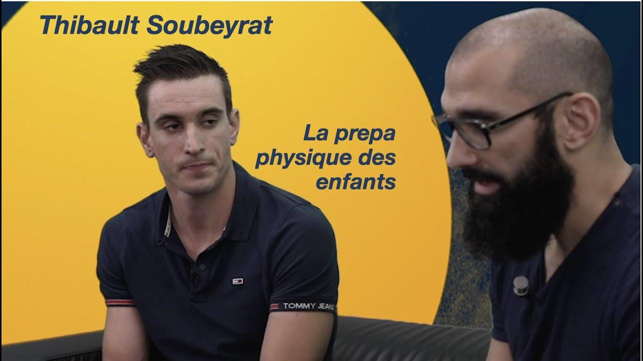 Episode#50 - La PREPA PHYSIQUE chez les ENFANTS avec Thibault Soubeyrat
