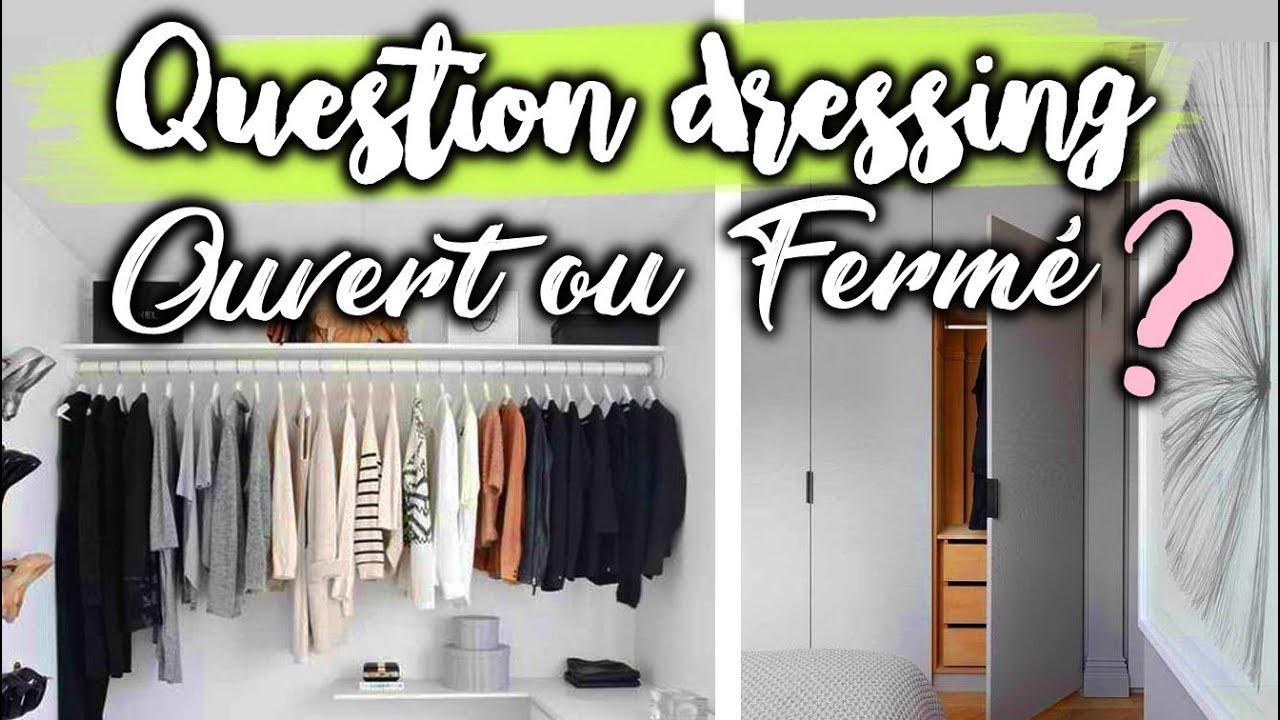 dressing ouvert ou ferme