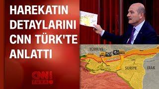 Bakan Süleyman Soylu, Barış Pınarı Harekatı'nın detaylarını CNN TÜRK'te anlattı