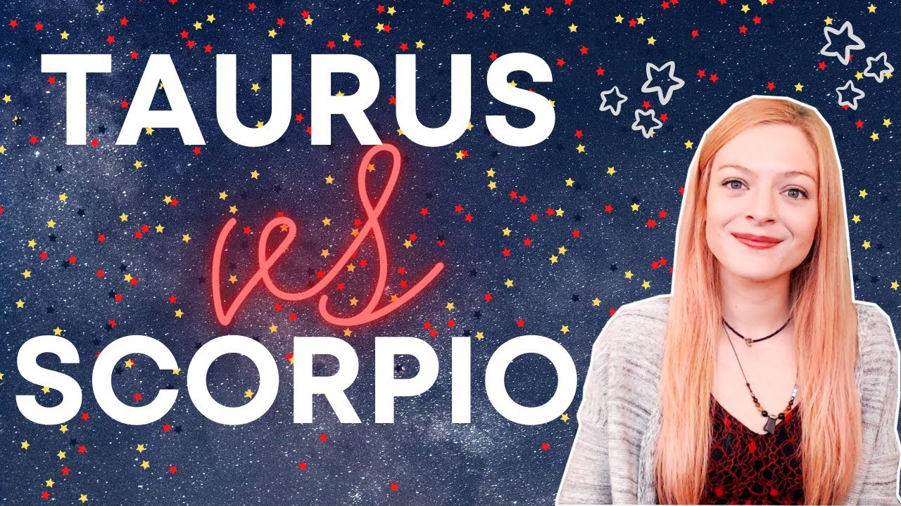 Opposite signs: Taurus and Scorpio