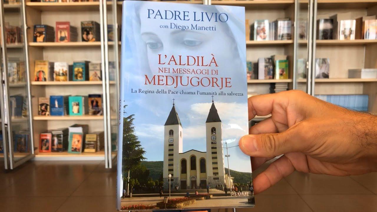 """""""L'aldilà nei messaggi di Medjugorje"""" un libro di P. Livio."""