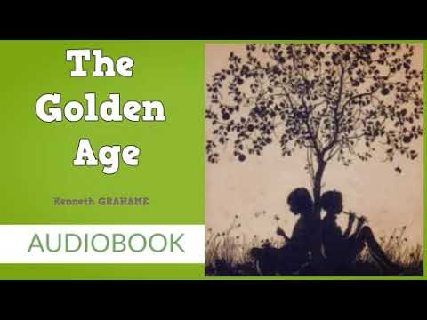 The Golden Age by Kenneth Grahame - Audiobook