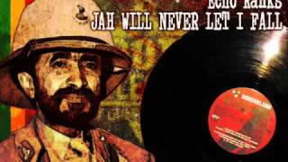 Echo Ranks_Jah Will Never Let I Fall + Vibronics Deep Dub Mix