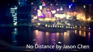 No Distance-Jason Chen (lyrics)