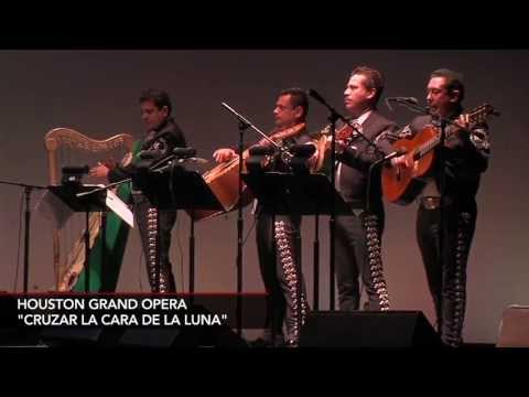 The Houston Grand Opera's 'Cruzar la Cara de la Luna'