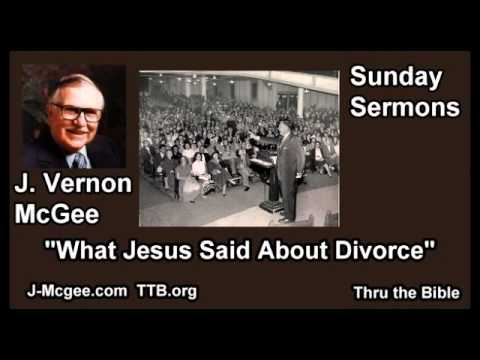What Jesus Said About Divorce - J Vernon McGee - FULL Sunday Sermons