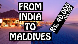 India to MALDIVES | Updated 2020 | Cheapest Budget | Lets Travel