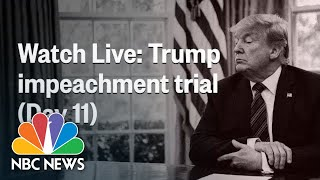 Senate Impeachment Trial Of President Trump (Day 11) | NBC News (Live Stream)