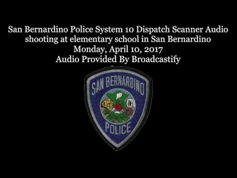 San Bernardino Police Dispatch Scanner Audio Mass shooting at elementary school in San Bernardino