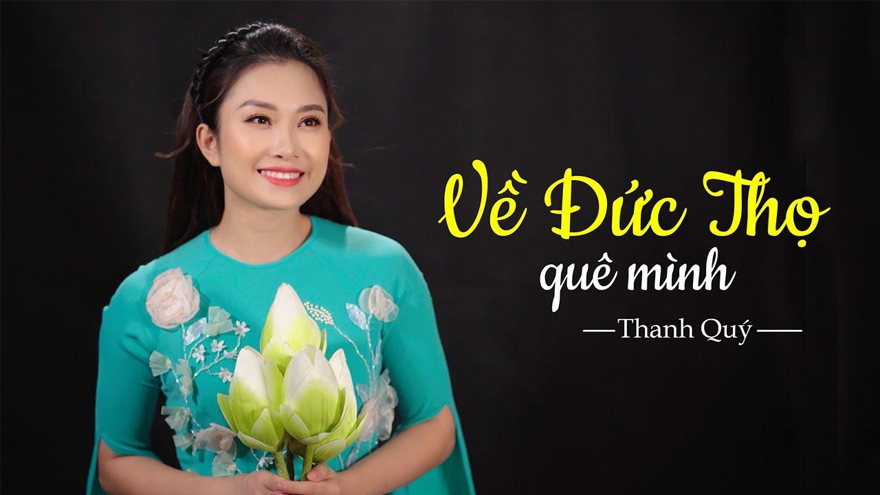 Về Đức Thọ Quê Mình    Thanh Quý [ Official MV 4K ]