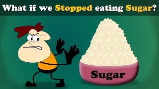 What if we Stopped eating Sugar? | #aumsum