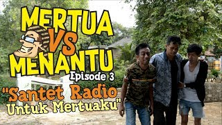 Download Video Mertua vs Menantu Episode ke 3 Santet Radio Untuk Mertuaku MP3 3GP MP4