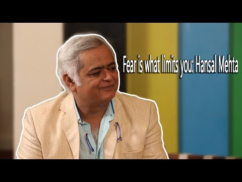 Fear is what limits you: Hansal Mehta interview