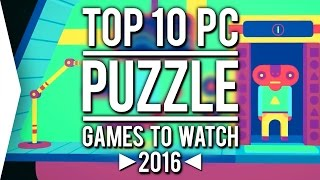 Top 10 PC ►PUZZLE◄ Games to Watch in 2016!