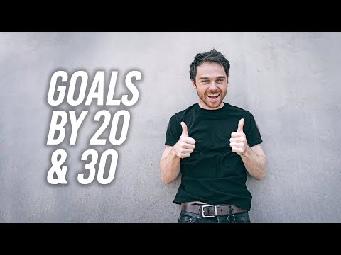 How To Set Goals (Do This By 20 and 30)