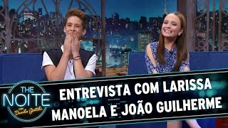 the noite 10 03 16 entrevista com larissa manoela e joo guilherme