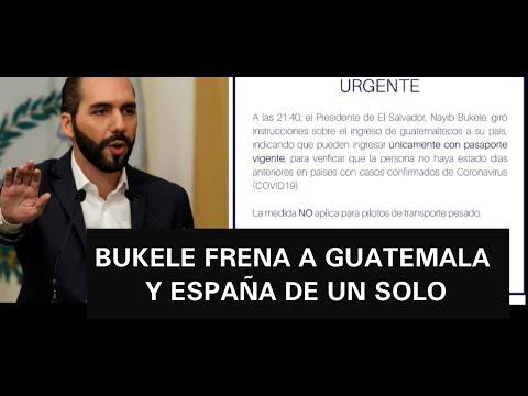 NAYIB PONE UN ALTO A GUATEMALA Y ESPANA NO ENTRARAN AL PAIS
