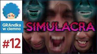 Simulacra PL #12 | Co ja zrobiłem...? [2/2]
