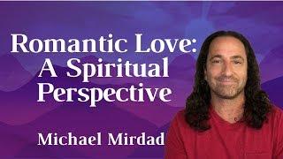 Romantic Love: A Spiritual Perspective