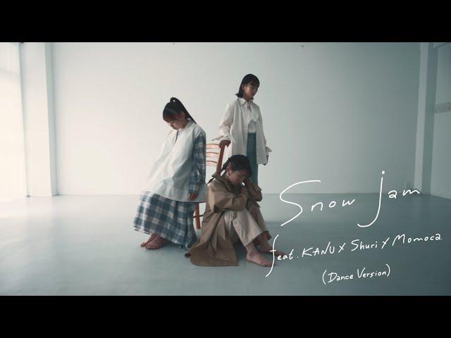 【ダンスMV】snow jam feat.KANU×Shuri×Momoca.(Dance Version)