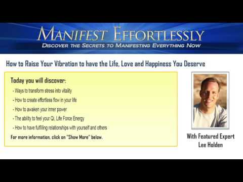 How to Raise Your Vibration to have the Life, Love and Happiness You Deserve