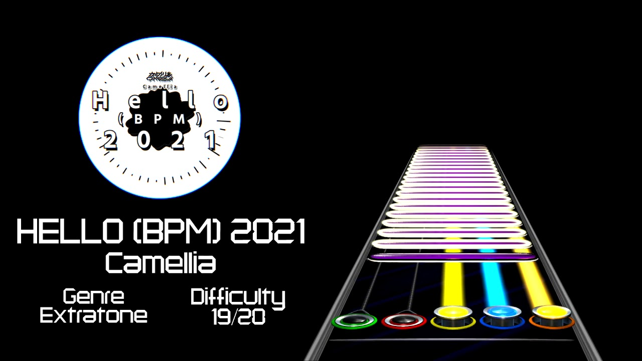 Clone Hero | Camellia - Hello (BPM) 2021 | Chart Preview