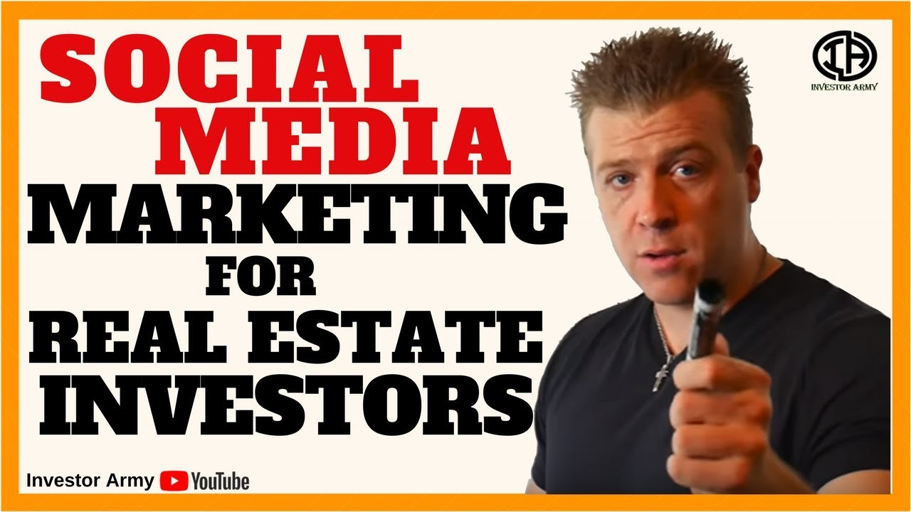 Social Media Marketing for Real Estate Investors