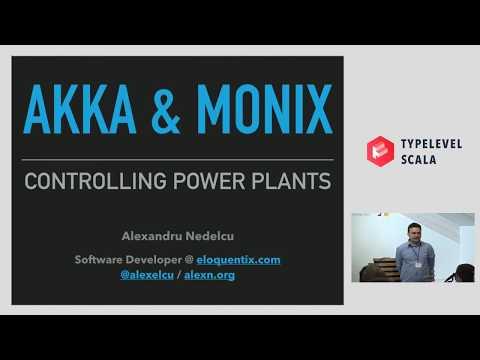 Akka & Monix: Controlling Power Plants – Alexandru Nedelcu
