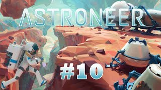 ASTRONEER #10 - FR - Gameplay by Néo 2.0