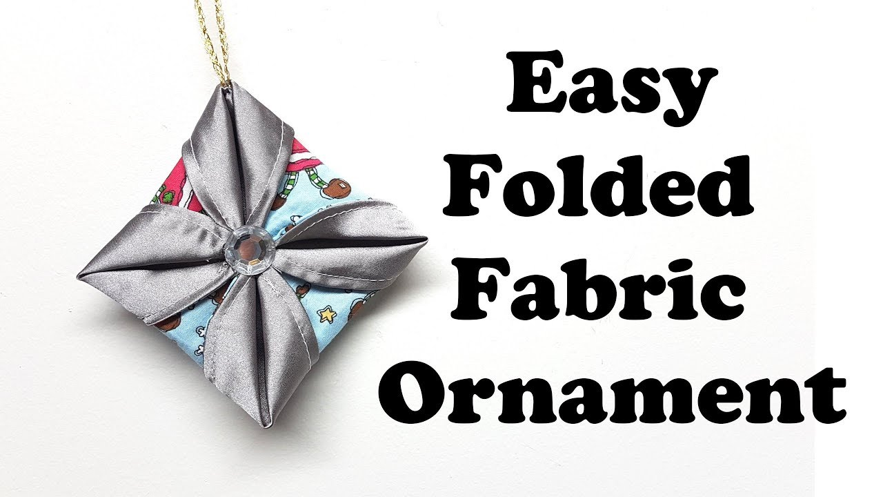 Easy Folded Fabric Ornament - YouTube