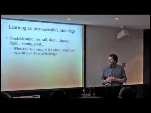 NIPS 2011 Learning Semantics Workshop: Towards More Human-like Machine Learning of Word Meanings