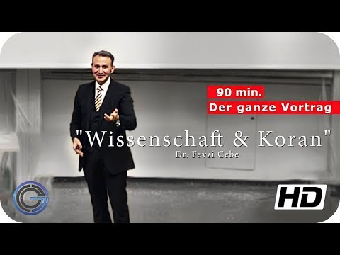 Wissenschaft & Koran - Dr. Fevzi Cebe (Vortrag)ᴴᴰ