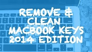 HOW TO CLEAN A STICKY MACBOOK KEYBOARD IN SEVEN STEPS 2015 EDITION