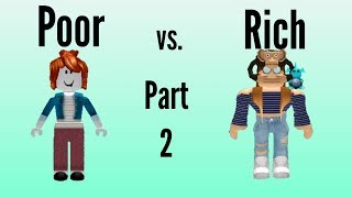 Roblox Social Experiment| Poor Vs. Rich| Part 2!