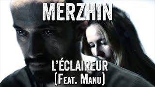 MERZHIN feat. Manu - L'Éclaireur (Clip officiel)