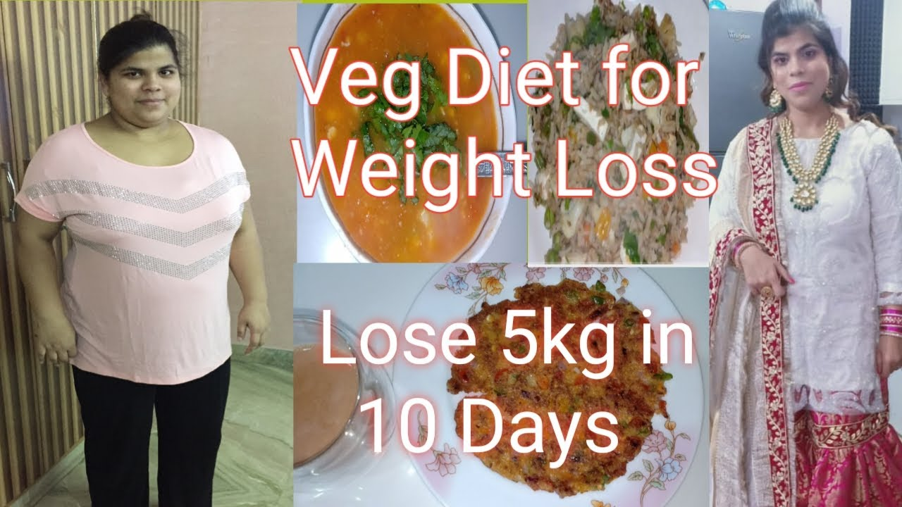 How to Lose Weight Fast 5 Kg in 10 to 15 Days| Veg Diet ...