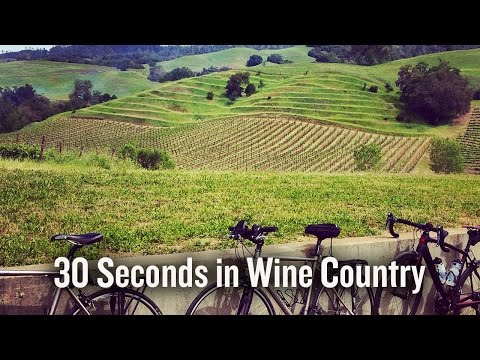 30 Seconds in California Wine Country