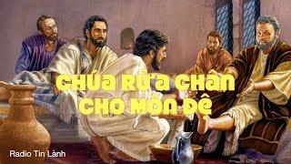 Chúa Rửa Chân Cho Môn Đệ - Phát Thanh Tin Lành - Mục sư Nguyễn Thỉ