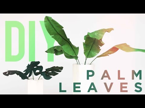 DIY PALM LEAVES / FRONDS