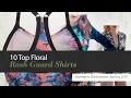 10 Top Floral Rash Guard Shirts Women's Swimwear, Spring 2017