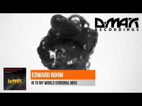 Edward Rohm - In To My World (Original Mix) [Uplifting Trance]